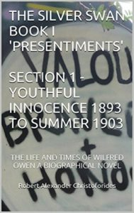 THE SILVER SWAN BOOK I 'PRESENTIMENTS' SECTION 1 - YOUTHFUL INNOCENCE 1893 TO SUMMER 1903